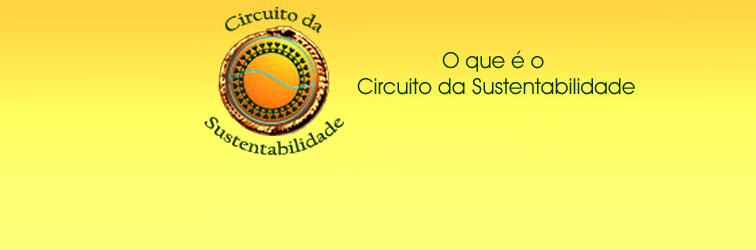 O que é o Circuito da Sustentabilidade