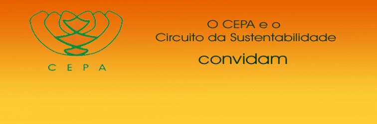 Bem-vindos ao CEPA e ao Circuito da Sustentabilidade!